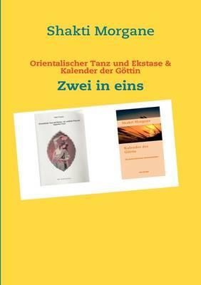 Orientalischer Tanz Und Ekstase & Kalender Der G Ttin