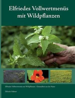 Elfriedes Vollwertmen S Mit Wildpflanzen