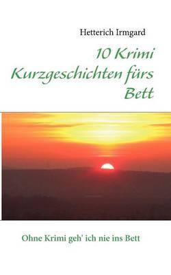10 Krimi Kurzgeschichten F RS Bett