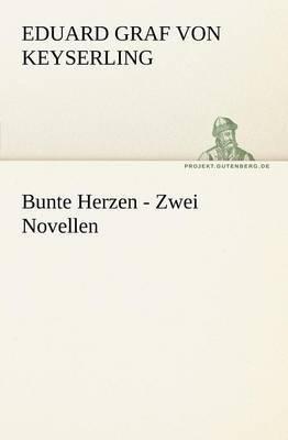 Bunte Herzen - Zwei Novellen