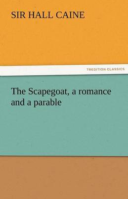 The Scapegoat, a Romance and a Parable