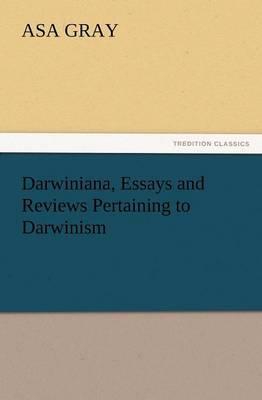 Darwiniana, Essays and Reviews Pertaining to Darwinism