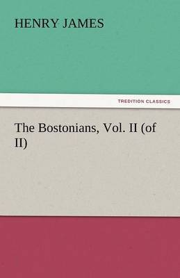 The Bostonians, Vol. II (of II)