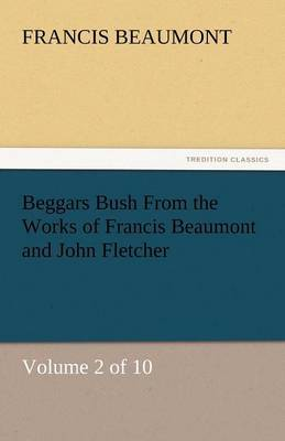 Beggars Bush from the Works of Francis Beaumont and John Fletcher