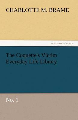The Coquette's Victim Everyday Life Library
