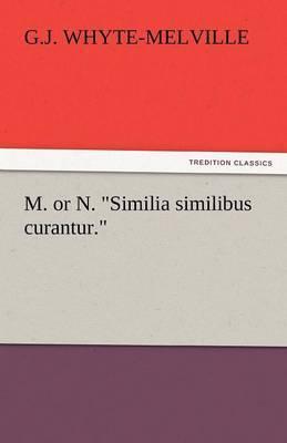 M. or N. Similia Similibus Curantur.