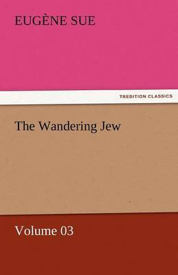 The Wandering Jew - Volume 03