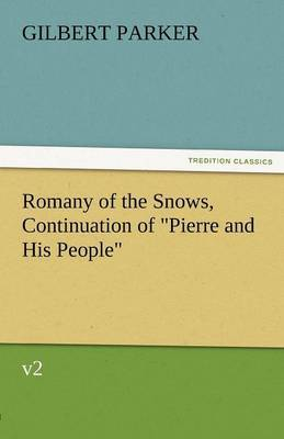 Romany of the Snows, Continuation of Pierre and His People, V2