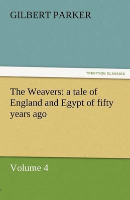 The Weavers: A Tale of England and Egypt of Fifty Years Ago - Volume 4