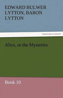 Alice, or the Mysteries - Book 10
