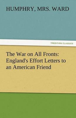The War on All Fronts: England's Effort Letters to an American Friend