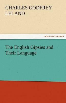 The English Gipsies and Their Language