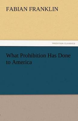What Prohibition Has Done to America
