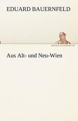 Aus Alt- Und Neu-Wien