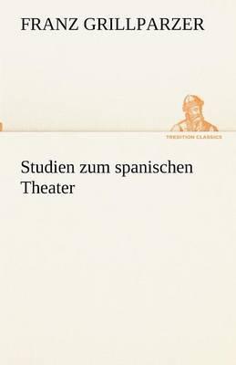 Studien Zum Spanischen Theater