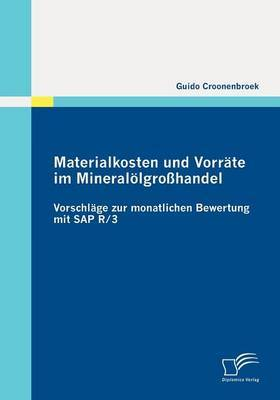Materialkosten Und Vorr Te Im Mineral Lgro Handel: Vorschl GE Zur Monatlichen Bewertung Mit SAP R/3