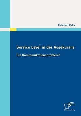 Service Level in Der Assekuranz: Ein Kommunikationsproblem?