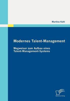 Modernes Talent-Management: Wegweiser Zum Aufbau Eines Talent-Management-Systems