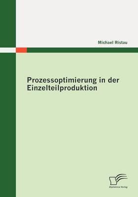 Prozessoptimierung in Der Einzelteilproduktion