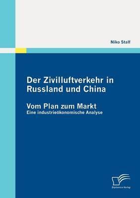 Der Zivilluftverkehr in Russland Und China: Vom Plan Zum Markt