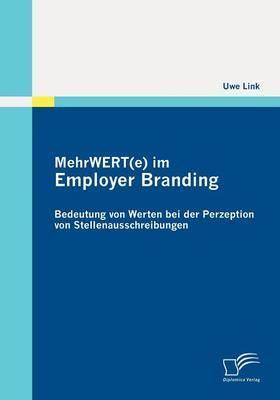 Mehrwert(e) Im Employer Branding: Bedeutung Von Werten Bei Der Perzeption Von Stellenausschreibungen