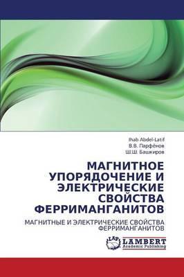 Magnitnoe Uporyadochenie I Elektricheskie Svoystva Ferrimanganitov