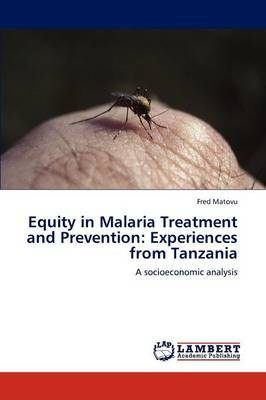 Equity in Malaria Treatment and Prevention: Experiences from Tanzania