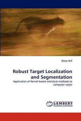 Robust Target Localization and Segmentation