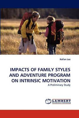 Impacts of Family Styles and Adventure Program on Intrinsic Motivation