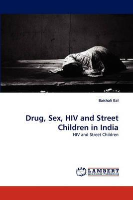 Drug, Sex, HIV and Street Children in India