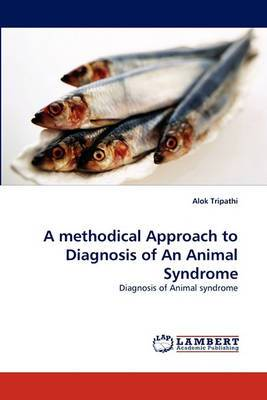 A Methodical Approach to Diagnosis of an Animal Syndrome