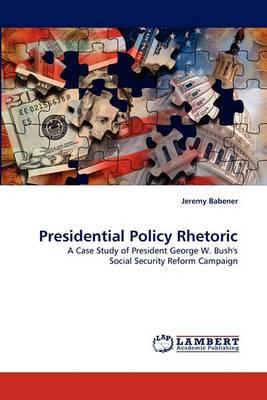 Presidential Policy Rhetoric