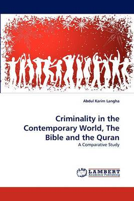 Criminality in the Contemporary World, the Bible and the Quran