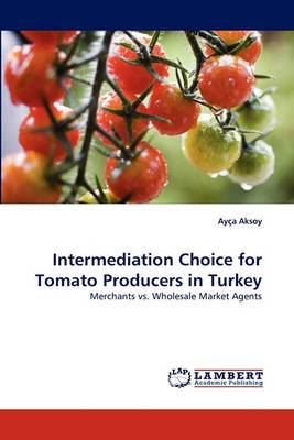 Intermediation Choice for Tomato Producers in Turkey