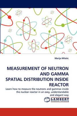 Measurement of Neutron and Gamma Spatial Distribution Inside Reactor