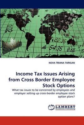 Income Tax Issues Arising from Cross Border Employee Stock Options