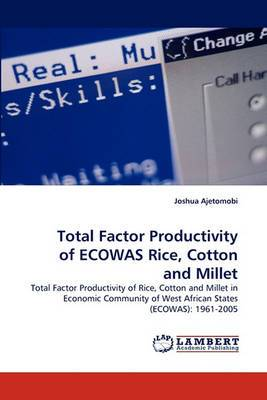 Total Factor Productivity of Ecowas Rice, Cotton and Millet