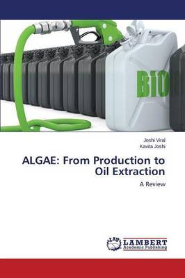 Algae: From Production to Oil Extraction