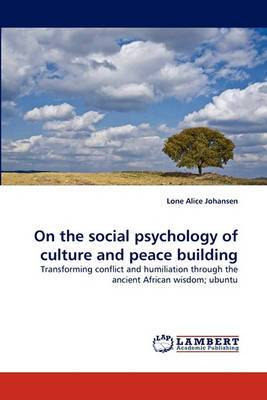 On the Social Psychology of Culture and Peace Building