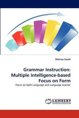 Grammar Instruction: Multiple Intelligence-Based Focus on Form