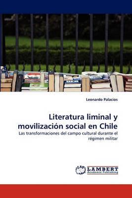 Literatura Liminal y Movilizacion Social En Chile