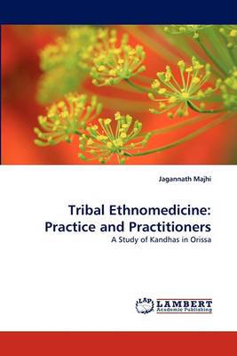 Tribal Ethnomedicine: Practice and Practitioners