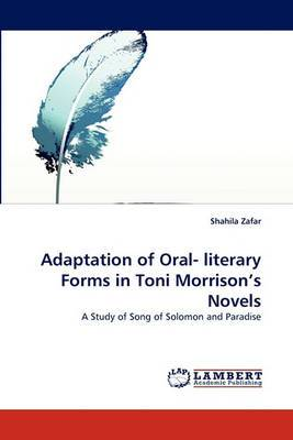 Adaptation of Oral- Literary Forms in Toni Morrison's Novels