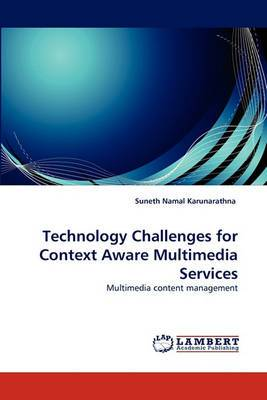 Technology Challenges for Context Aware Multimedia Services