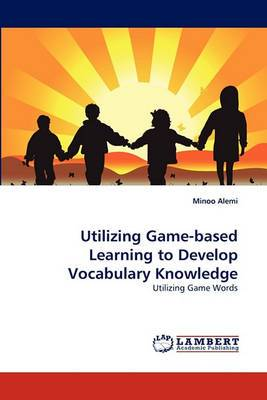 Utilizing Game-Based Learning to Develop Vocabulary Knowledge