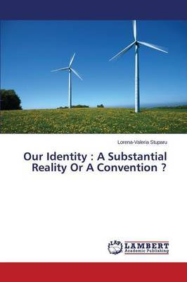 Our Identity: A Substantial Reality or a Convention ?