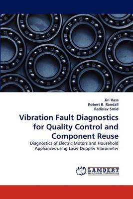 Vibration Fault Diagnostics for Quality Control and Component Reuse