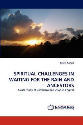 Spiritual Challenges in Waiting for the Rain and Ancestors