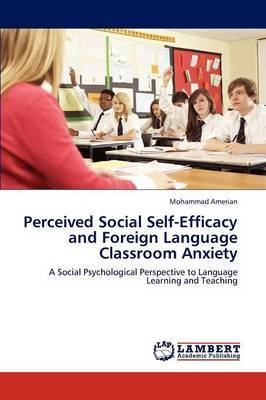 Perceived Social Self-Efficacy and Foreign Language Classroom Anxiety