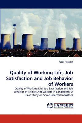 Quality of Working Life, Job Satisfaction and Job Behavior of Workers